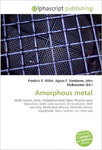 Amorphous metal: Amazon.es: Miller, Frederic P, Vandome, Agnes F ...