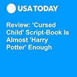 Review: 'Cursed Child' Script-Book Is Almost 'Harry Potter' Enough | Kelly Lawler