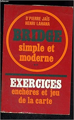 jeu de carte a 2 simple Bridge simple et moderne   tome 2 exercices enchères et jeu de la