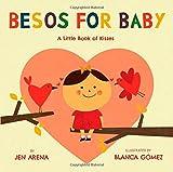 Besos for Baby, Jen Arena, 0316230375