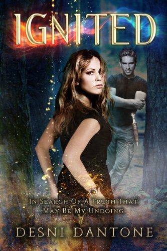 Ignited (The Ignited Series Book 1) by [Dantone, Desni]