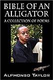 Bible of an Alligator, Alphonso Taylor, 1432718738