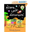 Aliens Love Astronauts: British English Edition - Funny Rhyming Bedtime Story - Picture Book / Early Reader, About Making New Friends and Helping ... Books (British English Series)) (Volume 4)
