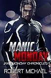 Manic Monday: Jake Monday Chronicles #1