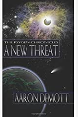 A New Threat: Volume 1 (The Psygen Chronicles) by Aaron DeMott (2015-06-02) Paperback