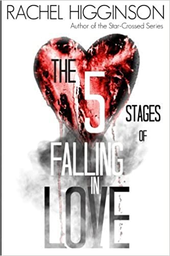 The Five Stages of Falling in Love by Rachel Higginson (2015-01-16)