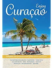Enjoy Curacao: Complete and practical travel guide edition 2019/2020