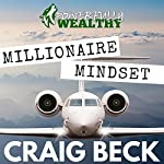 Millionaire Mindset: How to Become Rich in 7 Easy Steps | Craig Beck