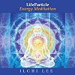 LifeParticle Energy Meditation | Ilchi Lee