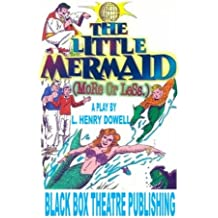 The Little Mermaid (More or Less.)