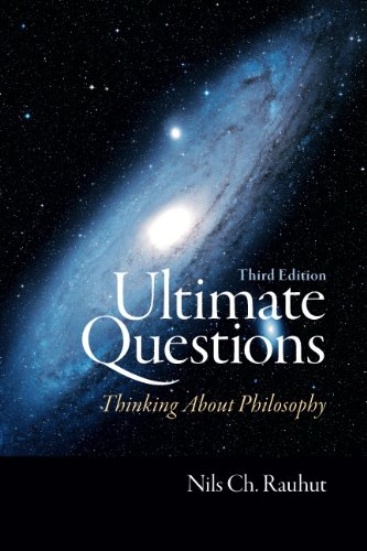 Ultimate Questions: Thinking about Philosophy (3rd Edition)