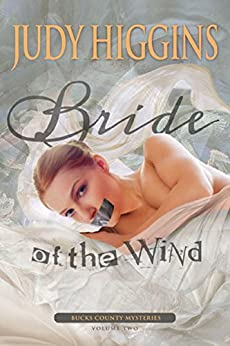 Bride of the Wind (Bucks County Mysteries Book 2) by [Higgins, Judy]