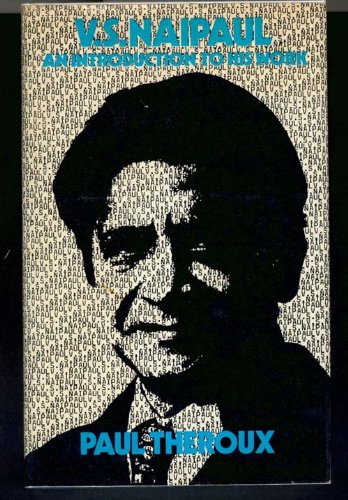 V. S. Naipaul,: An introduction to his work