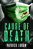 Cause of Death: A Gripping Medical Murder Thriller (Detective Damien Drake Book 2)
