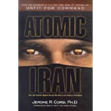 Atomic Iran: How the Terrorist Regime Bought the Bomb and American Politicians