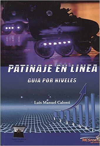 Luis Manuel Calenti de la Vega - Patinaje En Linea. Guia Por Niveles