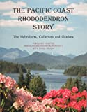 Amazon / Brand: Binford n Mort Pubs: The Pacific Coast Rhododendron Story The Hybridizers, Collectors and Gardens (Sonja Nelson)
