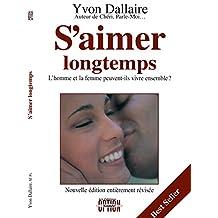 S'aimer longtemps: L'homme et la femme peuvent-ils vivre ensemble? (French Edition)