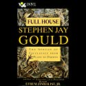 Full House: The Spread of Excellence from Plato to Darwin Hörbuch von Stephen Jay Gould Gesprochen von: Efrem Zimbalist Jr.