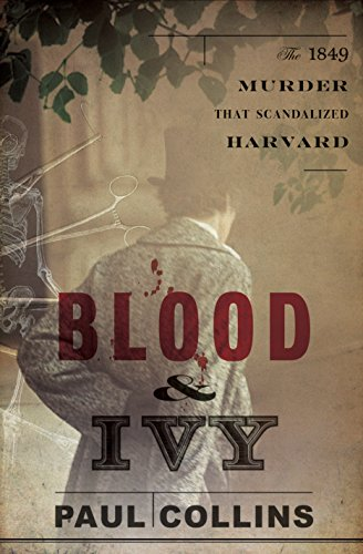Blood & Ivy: The 1849 Murder That Scandalized Harvard cover