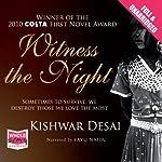 Witness the Night | Kishwar Desai