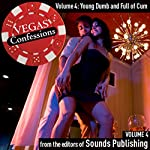 Vegas Confessions 4: Young, Dumb, and Full of Cum |  Sounds Publishing