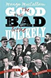 The Good, the Bad and the Unlikely: Australia s Prime Ministers