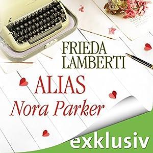 Alias Nora Parker Hörbuch