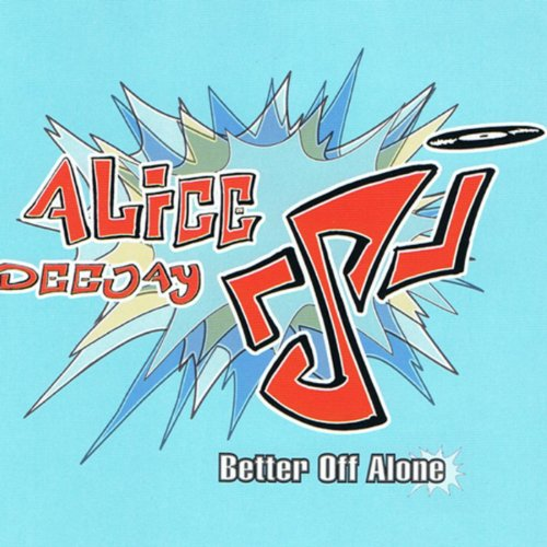 Download Song Better Now: Better Off Alone By Alice Deejay On Amazon Music