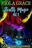 Stealth Magic 401 (Hellkitten Chronicles)
