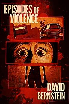 Episodes of Violence by [Bernstein, David]