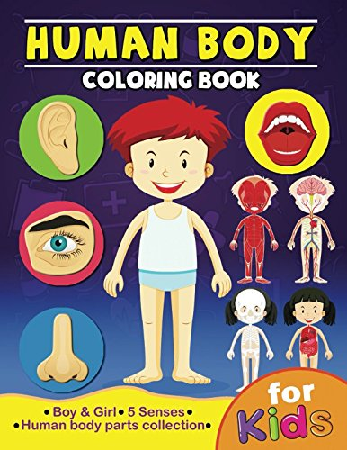 Human Body Coloring Book for Kids: Anatomy and 5 Senses Activity Learning Work for Boys and Girls