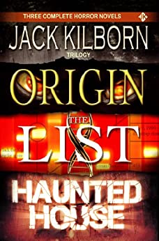 J.A. Konrath / Jack Kilborn Trilogy - Three Scary Thriller Novels (Origin, The List, Haunted House) by [Konrath, J.A., Kilborn, Jack]
