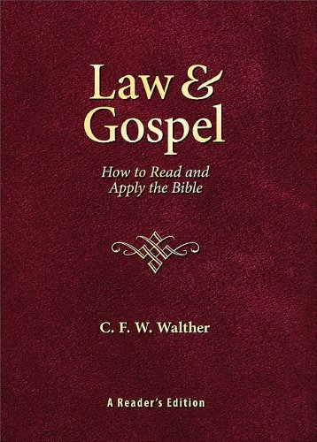 Law & Gospel: How to Read and Apply the Bible: A Reader's Edition