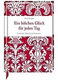 Ein bisschen Glück für jeden Tag: Gedichte, Märchen & Gedanken (Erwachsenengeschenkbuch)