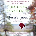 Desire Lines: A Novel Audiobook by Christina Baker Kline Narrated by Amanda Troop