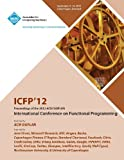 Icfp 12 Proceedings of the 2012 Acm Sigplan International Conference on Functional Programming, Icfp 12 Conference Committee, 1450310540