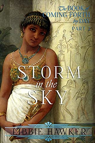 Storm in the Sky: A Novel of Amarna Egypt (The Book of Coming Forth by Day 2) (Book Of Coming Forth)