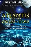 Atlantis and the Cycles of Time, Joscelyn Godwin, 1594772622