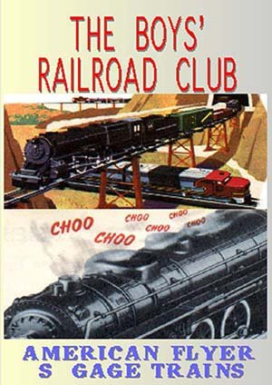 The Boys' Railroad Club American Flyer S Gage (American Flyer Railroad)