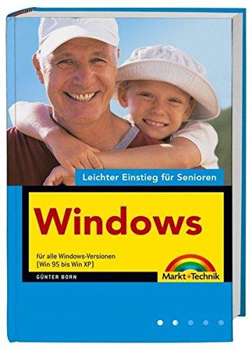 Windows - leichter Einstieg für Senioren: Für alle Windows-Versionen (Win 95 bis Win XP)