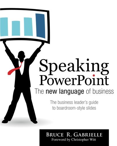 Speaking PowerPoint: The New Language of Business ebook
