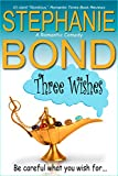 Three Wishes by Stephanie Bond front cover