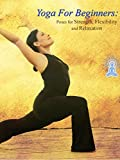 VHS : Yoga For Beginners: Poses for Strength, Flexibility and Relaxation