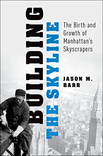 (Building the Skyline: The Birth and Growth of Manhattan's)