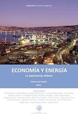 Descargar Libro Economía Y Energía: La Experiencia Chilena Carlos José García