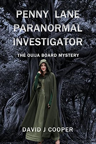 Book: Penny Lane, Paranormal Investigator - The Ouija Board Mystery by David J Cooper