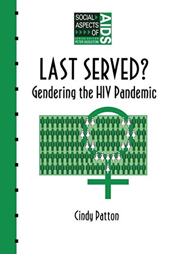 Last Served?: Gendering the HIV Pandemic (Social Aspects of AIDS)