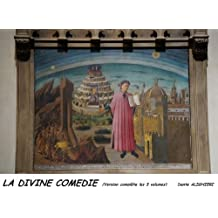 La Divine Comédie (Version complète les 3 volumes) (French Edition)