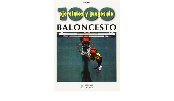 1000 ejercicios y juegos de baloncesto (Spanish Edition): Peter Vary: 9788425509575: Amazon.com: Books